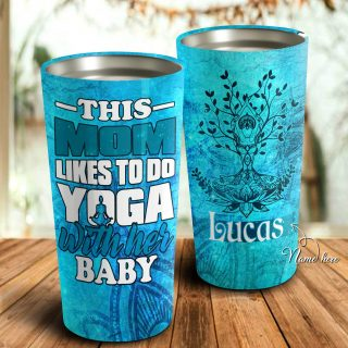 This Mom Likes To Do Yoga with Her Baby Personalized Tumbler- Mother's Day Gift, Mom Tumbler, Mom Cup, Best Mom Gift