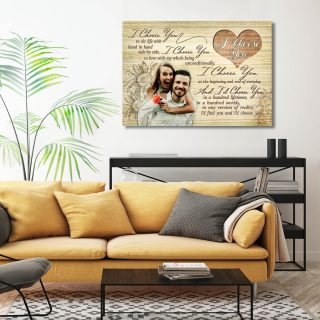 Custom Photo- I Choose You To Do Life With Hand In Hand Side By Side Canvas- Anniversary Gift - Couple Canvas- Wall Decor, Canvas Wall Art