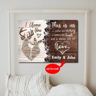 Personalized Deer I Choose You- This is us Little bit Crazy Little Bit Loud 0.75 In & 1.5 In Framed Canvas- Home Decor, Canvas Wall Art