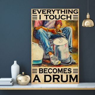 Everything I Touch Becomes A Drum Canvas- 0.75 & 1.5 In Framed Canvas - Best Gift Ideas- Home Wall Decor, Wall Art