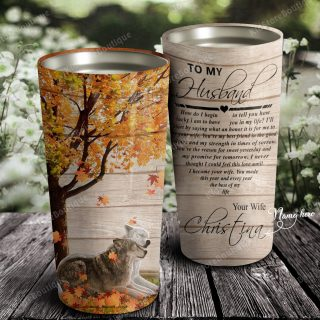 Persoanlized To My Husband You Make This Year and Every Year The Best Of My Life Tumbler - Anniversary Gifts- Gift for Husband- Travel Mug