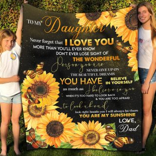 Dad To My Daughter Never Forget That I Love You Than You'll Ever Know Sunflower Fleece Blanket -Christmas Best Gifts For Daughter From Dad