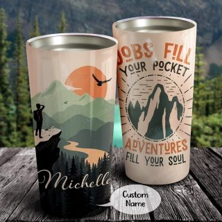 Personalized Jobs Fill Your Pocket- Adventures Fill Your Soul Tumbler, Travelling Cups- Best Gift for Friends