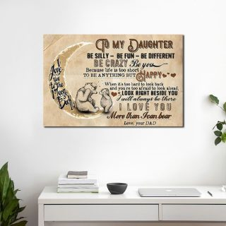 Bear To My Daughter Be Silly Be Fun Be Different - Gifts For Daughter From Dad 0.75 & 1.5 In Framed Canvas- Home Decor, Canvas Wall Art