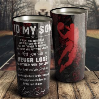 Baseketball To My Son I Want You To Believe Deep In Your Heart - Father and Son - Travel Cup, Cup for Son, Best Son Gift