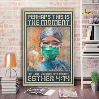 Nurse Esther 4-14 Perhaps This Is The Moment For Which You Been 0.75 & 1.5 In Framed Canvas - Wall Decor, Canvas Wall Art