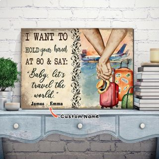 Customized Couple I Want To Hold Your Hand At 80 and Say Baby Let's Travel The World 0.75& 1.5 In Framed Canvas -Home Decor, Wall Art