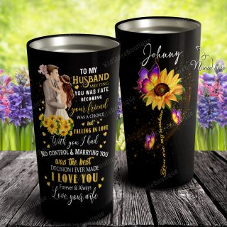 Persoanlized To My Husband - Meeting You Was Fate No Control And Marry You Is The Best Tumbler - Anniversary Gifts- Travel Mug
