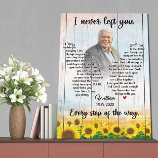 Personalized Sunflower I Never Left You Every Step Of The Way Canvas- Memorial Canvas- 0.75 In & 1.5 In Framed -Wall Decor, Canvas Wall Art
