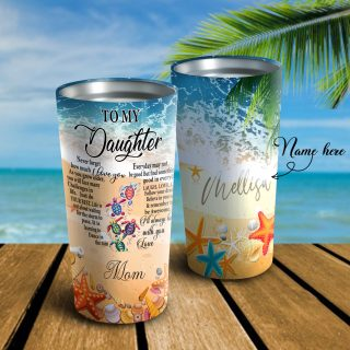To My Daughter I Love You Turtle Sea Personalized Tumblers - Daughter Cups, Daughter Mugs, Best Gift for Daughter