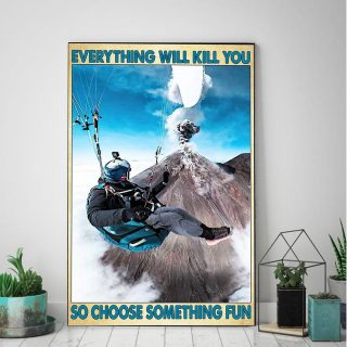 Paragliding Everything Will Kill You So Choose Something Fun - 0.75 & 1.5 In Framed Canvas - Home Wall Decor, Wall Art