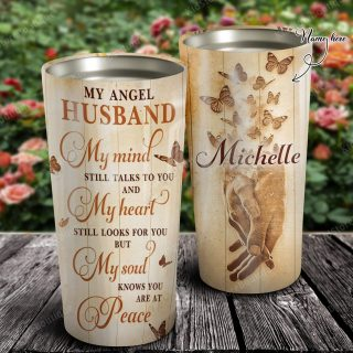 Personalized My Angel Husband My Mind My Heart My Soul Knows You Are At Peace Stainless Steel Tumbler- Travel Mug - Birthday Gift Ideas