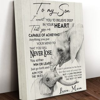 Elephant To My Son I Want You To Believe Deep In Your Heart Canvas - Gifts For Son- Canvas Wall Art