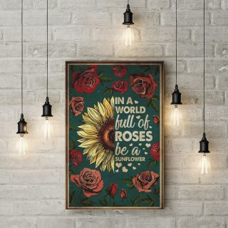 In A World Full Of Roses Be A Sunflower Canvas - 0.75 & 1.5 In Framed Canvas - Wall Decor, Canvas Wall Art