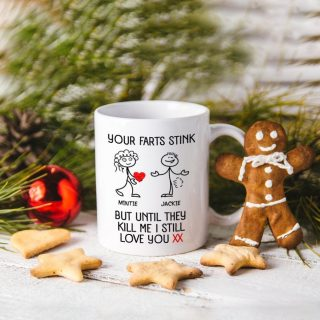 Personalized Your Farts Stink But Until They Kill Me I Still Love You Ceramic Custom Name Coffee Mug- Wedding Gift- Husband Gift, Wife Gift
