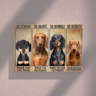 Dachshund Dog – Be Strong When You Are Weak, Be Brave When You Are Scared 0.75 & 1.5 In Framed Canvas- Home Decor, Canvas Wall Art