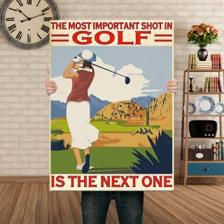 The Most Important Shot In Golf Is The Next One Canvas -0.75 In & 1.5 In Framed - Home Living- Wall Decor, Canvas Wall Art