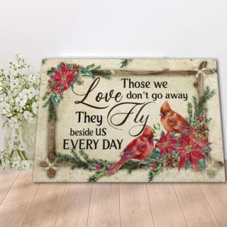 Couple Cardinal Those We Love Don't Go Away They Fly Beside Us Every Day Canvas -0.75 & 1.5 In Framed -Wall Decor, Canvas Wall Art