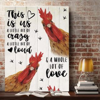 The Chicken -This Is Us, A Little Bit Of Crazy And A Whole Lot Of Love 0.75 & 1.5 In Framed Canvas - Home Decor, Canvas Wall Art