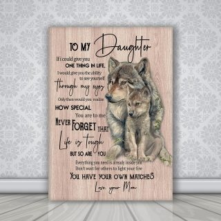 Wolf- To My Daughter You Have Your Own Matches Canvas - Daughter Gifts From Mom 0.75 & 1.5 In Framed -Wall Decor, Canvas Wall Art