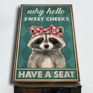Raccoon Why Hello Sweet Cheeks Have a Seat - Funny Bathroom Decor 0.75 & 1.5 In Framed Canvas - Home Living, Wall Decor, Canvas Wall Art