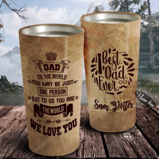 To The World - Best Dad Ever - Personalized Tumbler- Father's Day Gift, Dad Tumbler, Dad Cup, Best Dad Gift
