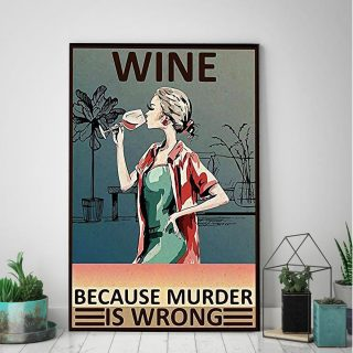 Wine Because Murder Is Wrong - 0.75 & 1.5 In Framed Canvas - Gift Ideas- Home Wall Decor, Wall Art