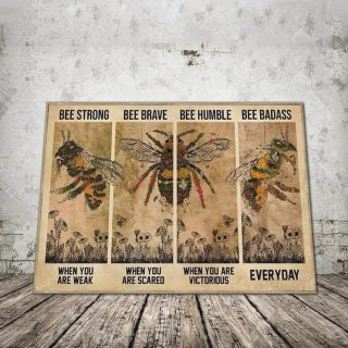 Bee Be Strong When You Are Weak, Be Brave When You Are Scared - 0.75 In & 1.5 In Framed Canvas -Wall Decor, Canvas Wall Art