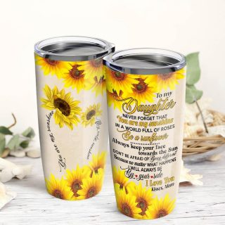 To My Daughter- You Are My Sunshine My Only Sunshine Tumbler, Daughter Cups, Daughter Mugs- Best Gift for Daughter