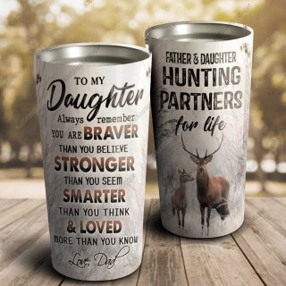 Deer To My Daughter I Want You To Believe Deep In Your Heart - Hunting Partners For Life - Travel Cup, Cup for daughter, Best Daughter Gift