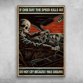 If One Day The Speed Kills Me Don't Cry Because I Was Smiling 0.75 & 1.5 In Framed Canvas -Home Living - Wall Decor, Canvas Wall Art