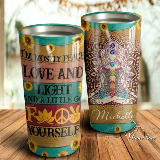 Personalized I'm Mostly Peace Love And Light A Little Go Fuck Yourself Stainless Steel Tumbler -Yoga Lovers Gifts- Travel Cup, Ideas Gifts