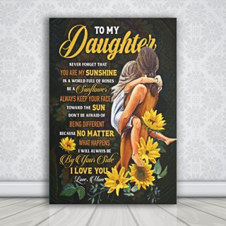 To My Daughter Never Forget That You Are My Sunshine Sunflower Fleece - 0.75 & 1.5 In Framed - Home Wall Decor, Wall Art