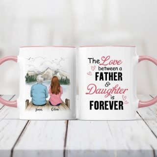 Personalized Mug - Father And Daughter - The Love Between A Father And Daughter Is Forever- Gift For Daughter and Dad Cup- Best Cup Gift