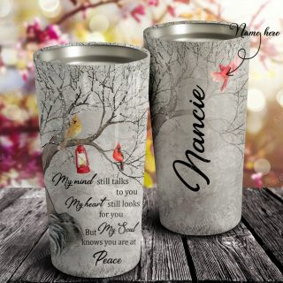 Personalized My Mind My Heart My Soul Knows You Are At Peace Stainless Steel Tumbler - Memorial Gifts- Travel Mug - Birthday Gift Ideas