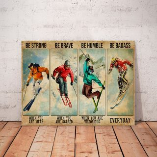 Four People Skiing – Be Strong When You Are Weak, Be Brave When You Are Scared 0.75 & 1.5 In Framed Canvas - Home Decor, Canvas Wall Art
