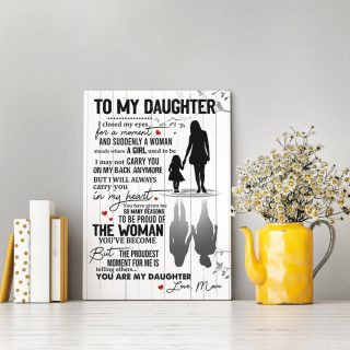To My Daughter I Closed My Eyes For A Moment And Suddenly A Woman Stands Framed Canvas - 0.75 & 1.5 In Framed -Wall Decor, Canvas Wall Art