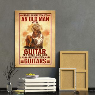 Never Underestimate An Old Man With A Guitar A Man Can Never Have Too Many Guitar 0.75 & 1.5 In Framed Canvas - Home Decor- Canvas Wall Art