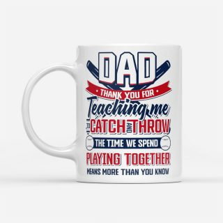Thanks For Teaching Me To Catch And Throw Gift For Baseball Dad Mug - Gift For Daddy Dad Mug - Father's Day Gift, Dad Cup, Best Dad Gift