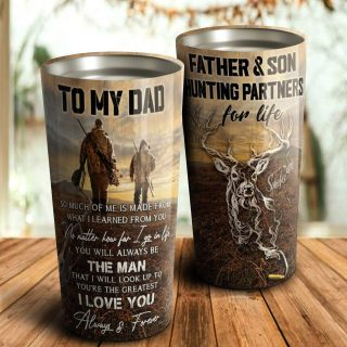 To My Dad I Love You Always and Forever Partners- Dad and Son Hunting Tumbler - Travel Mug - Father and Son gift