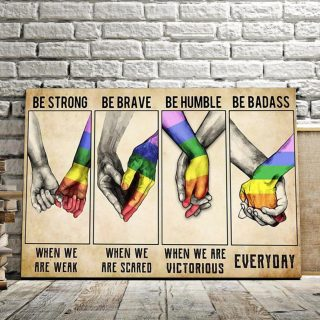 LGBT Be Strong When You Are Weak, Be Brave When You Are Scared 0.75 & 1.5 In Framed - Home Decor, Canvas Wall Art