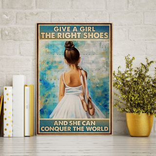 Ballet Give a Girl The Right Shoes And She Can Conquer the World Canvas- 0.75 & 1.5 In Framed Canvas - Home Wall Decor, Wall Art
