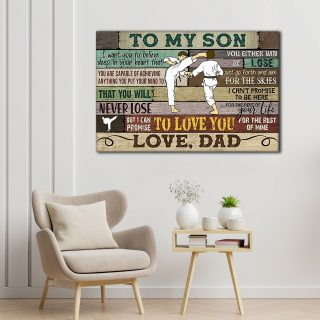 Fighting Karatedo – To My Son, I Want You To Believe Deep In Your Heart Canvas - 0.75 & 1.5 In Framed -Wall Decor, Canvas Wall Art