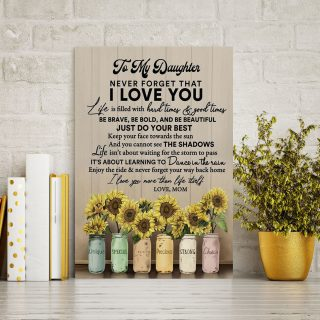To My Daugter Never Forget That I Love You Just Do Your Best Canvas - Gifts For Daughter- Wall Decor, Canvas Wall Art
