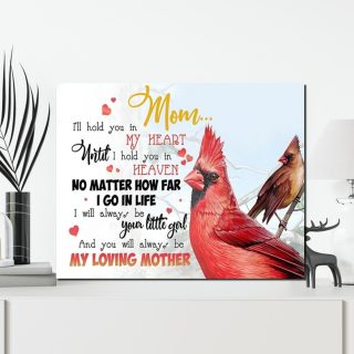 Cardinal Birds Mom I'll Hold You In My Heart Until I Hold You In Heaven 0.75 & 1.5 In Framed Canvas - Memorial Gifts- Home Decor, Wall Art