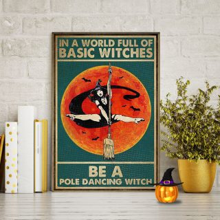 In A World Full of Basic Witches Be A Pole Dancing Witch 0.75 & 1.5 In Framed Canvas - Home Living, Wall Decor, Canvas Wall Art