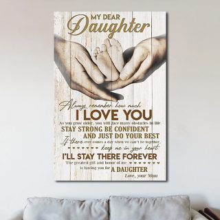 Dear My Daughter Always Remember How Much I Love You From Mom 0.75 In & 1.5 In Framed Canvas - Home Decor, Canvas Wall Art