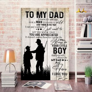 To My Dad I Will Always Be Your Little Boy and You Will Always Be My Dad My Hero 0.75 & 1.5 In Framed Canvas - Home Decor, Canvas Wall Art