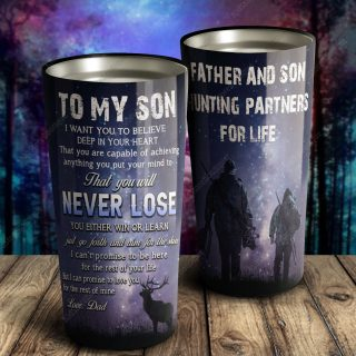 To My Son I Want You To Believe Deep In Your Heart - Hunting Partners For Life - Travel Cup, Cup for Son, Best Son Gift