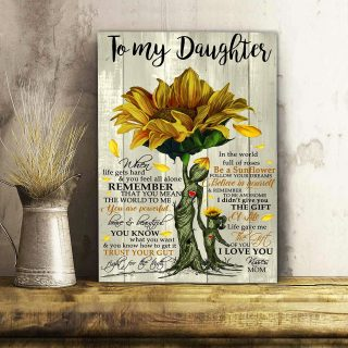 To My Daughter Be a Sunflower Follow Your Dreams Believe In Yourself Canvas - Gifts For Daughter- Wall Decor, Canvas Wall Art